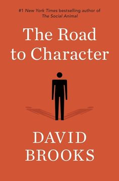 The Road to Character, in which the New York Times columnists traces how famous figures' decisions and struggles determined how history perceived their character.