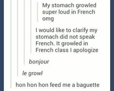 I'd like to clarify that in French that last statement is: Je mange un baguette.