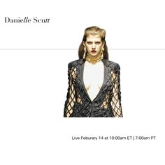 Watch Danielle Scutt LIVE with exclusive photo and text updates happening both on & off the runway.
