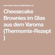 Cheesecake Brownies im Glas aus dem Varoma {Thermomix-Rezept}