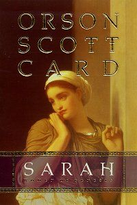Orson Scott Card's interesting retelling of the bibilical story of Sarah and Abraham. In his post script Card calls himself and apologist for Sarah, as God and Abraham need none.