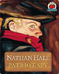 Age 8+: Recounts the life of Revolutionary War hero Nathan Hale, whose decision to become a spy for General George Washington cost him his life. #kids #kidsbooks #booksforkids #revolutionarywar #heroes