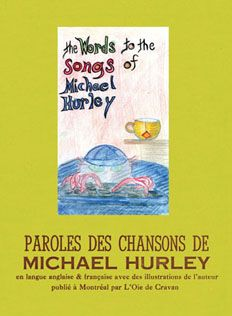 Words to the songs of Michael Hurley. I must have it.