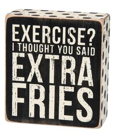 Take a look at this 'Exercise?' Wood Box Sign today!