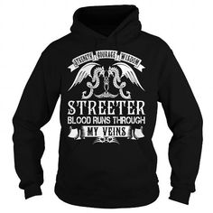 Strength Courage Wisdom STREETER Blood Runs Through My Veins Name Shirts LIMITED TIME ONLY. ORDER NOW if you like, Item Not Sold Anywhere Else. Amazing for you or gift for your family members and your friends. Thank you! #streeter #shirts