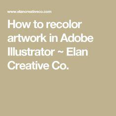 How to recolor artwork in Adobe Illustrator ~ Elan Creative Co.