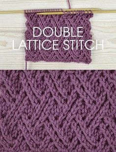 Free instructions for Knitting the Double Lace Lattice Stitch - Twisted stitch pattern worked over a multiple of 6 stitches plus 4. 12 rows form the pattern.