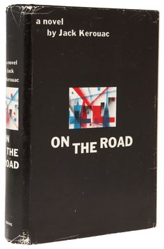 **MUST READ** Jack Kerouac. On the Road. New York: Viking Press, 1957.. First edition