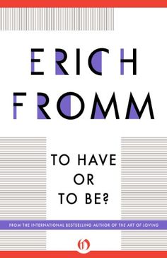 To Have or To Be? (Continuum Impacts) by Erich Fromm