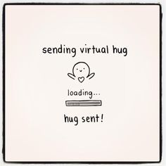 Zending virtual hug for you The Words, Cool Words, Favorite Quotes, Best Quotes, Nice Quotes, Virtual Hug, Funny True Quotes, Just Smile, Positive Vibes