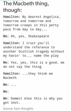 """Seriously.<<<< WRONG! it's ok to say the name, just as long as you say it as the name of the character; NOT THE PLAY. So you have to say """"The Scottish Play"""" but you can say """"Macbeth did this and that"""""""