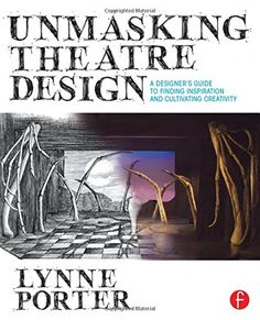 Download PDF Unmasking Theatre Design: A Designer's Guide to Finding Inspiration and Cultivating Creativity