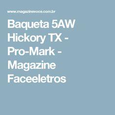 Baqueta 5AW Hickory TX - Pro-Mark - Magazine Faceeletros