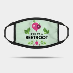 Son Of A Beetroot Funny Vegetable Quote - Beetroot - Mask | TeePublic
