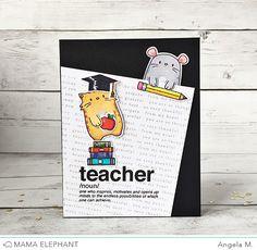 Card Making Inspiration, Making Ideas, Teachers Day Card Design, Mama Elephant Stamps, Teacher Cards, Elephant Design, Cute Cards, Diy Cards, Creative Cards