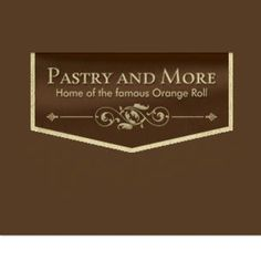 Pastry and More  411 W. Haycraft  Coeur d'Alene, Idaho 83815 (208)667-3808 www.pastryandmore.com