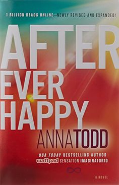 After Ever Happy (The After Series) by Anna Todd https://www.amazon.com/dp/1501106406/ref=cm_sw_r_pi_dp_x_BkT7xbGA2TRKD