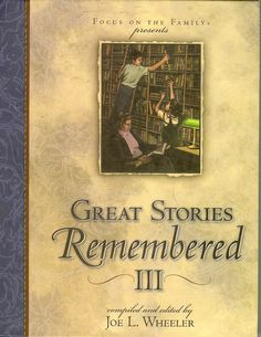 Focus On The Family Presents Great Stories Remembered III