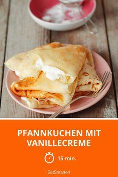 Pfannkuchen mit Vanillecreme - smarter - Zeit: 15 Min. | eatsmarter.de