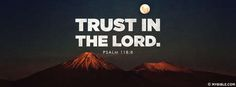 Psalm 118:8 NKJV - Trust In The Lord Not Men. - Facebook Cover Photo