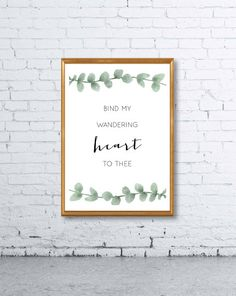 Bind My Wandering Heart to Thee Print - Wall Art, Home Decor, Minimalist Poster, Wall Art, Printable, Watercolor, Typography, Scripture
