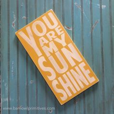 You Are My Sunshine Sign Typography Word Art by barnowlprimitives NEW smaller size