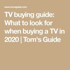 TV buying guide: What to look for when buying a TV in 2020   Tom's Guide Is 11, Tvs, Budgeting, That Look, Appliances, Gadgets, Accessories, Home Appliances, Budget Organization