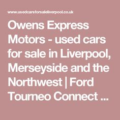 Owens Express Motors - used cars for sale in Liverpool, Merseyside and the Northwest   | Ford Tourneo Connect 1.6 TDCi Titanium MPV 5dr