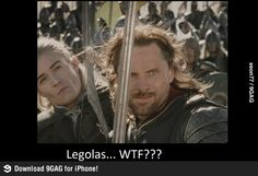 I love how Aragorn is acting all epic and Legolas is just making weird faces in the back....