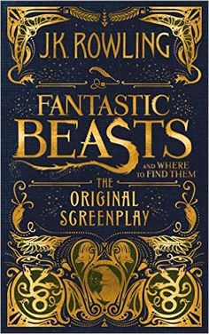 Amazon.fr - Fantastic Beasts and Where to Find Them: The Original Screenplay - J K Rowling - Livres