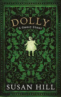 If you loved The Woman In Black try her new book Dolly, creepy AND I love the book cover.