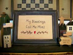 Primitive Decor Stitchery Picture Sampler UNFRAMED Country Home My Blessings Call Me Mimi Prim Cupboard Tuck Shelf Sitter. $12.99, via Etsy.