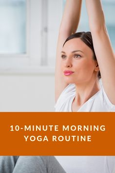 Ten-Minute Morning Yoga Routines