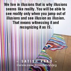 Illusion is when there is no light or awareness present. Stressed people are unaware people.