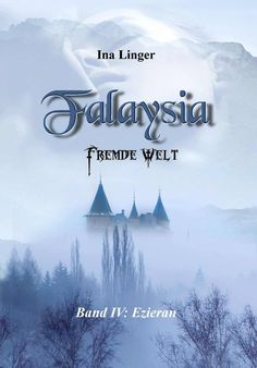 Falaysia - Fremde Welt - Band IV: Ezieran eBook: Ina Linger: Amazon.de: Kindle-Shop