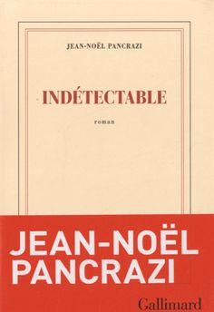 Indétectable de Jean-Noël Pancrazi