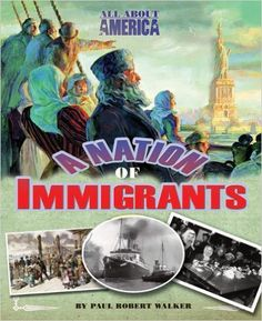 All About America: A Nation of Immigrants: Paul Robert Walker: 9780753466711: Amazon.com: Books
