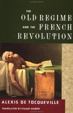 The Old Regime and the French Revolution - Alexis de Tocqueville [Regjimi i vjetër dhe revolucioni - Aleksis de Tokvill]
