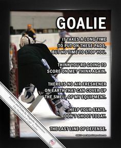 Buy Ice Hockey Goalie on Ice 8x10 Sport Poster Print and motivate your goalie. Hockey Goalie Sayings and imagery makes this print the perfect gift for goalies. Find great pricing and fast shipping!