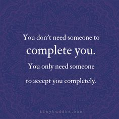 *See more quotes* https://www.pinterest.com/LorenzDuremdes/quotes/ @LorenzDuremdes #Acceptance #Someone #Quotes