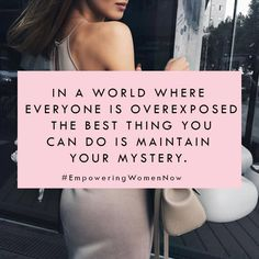 Don't feel pressured to show everything online. Remaining a mystery is absolutely okay.