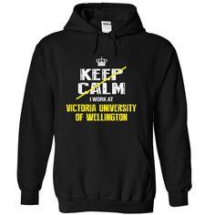 SUPER LAST - I cant keep calm, I work at Victoria Unive T Shirt, Hoodie, Sweatshirt