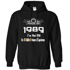 Made In 1989 I am not 26 T-Shirts, Hoodies. VIEW DETAIL ==► https://www.sunfrog.com/LifeStyle/Made-In-1989-I-am-not-26-9057-Black-13573269-Hoodie.html?id=41382