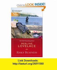 Risky Business (Harlequin Next) (9780373881499) Merline Lovelace , ISBN-10: 0373881495  , ISBN-13: 978-0373881499 ,  , tutorials , pdf , ebook , torrent , downloads , rapidshare , filesonic , hotfile , megaupload , fileserve
