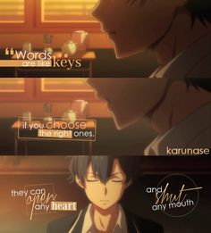 """""""Words are like keys..if you choose the right ones, they can open any heart and shut any mouth.."""" 
