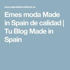 Emes moda Made in Spain de calidad   Tu Blog Made in Spain