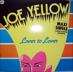 Joe Yellow- Lover To Lover (Vinyl,12'') 1983 Baby Records, Italo Disco, Yellow Maxi, Old Music, No One Loves Me, First Love, Lovers