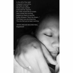 This was not the first poem I wrote, but it means a lot to me. It is flattering to hear from the one you love that you're the only one he was dreaming and nobody else. Still Of The Night, The One, Poems, Writing, Feelings, Quotes, Qoutes, Dating, Composition