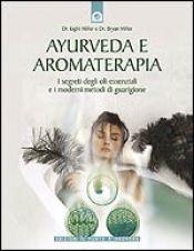 Ayurveda e aromaterapia libro di Light Miller Bryan Miller Edizioni il Punto d'Incontro http://www.librisalus.it/libri/ayurveda_aromaterapia.php?pn=178