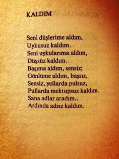 Seni düşlerime aldım, Uykusuz kaldım. Seni uykularıma aldım, Düşsüz kaldım                           Özdemir Asaf Poem Quotes, Tattoo Quotes, Poems, Sad Love Quotes, Best Quotes, Love Words, Beautiful Words, Meaningful Sentences, Broken Hearts Club